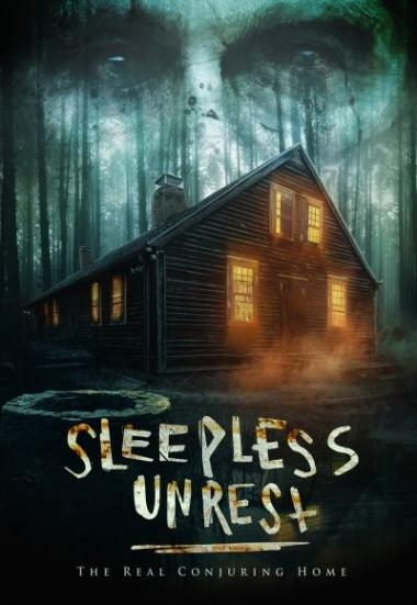 The Sleepless Unrest: The Real Conjuring Home 2021