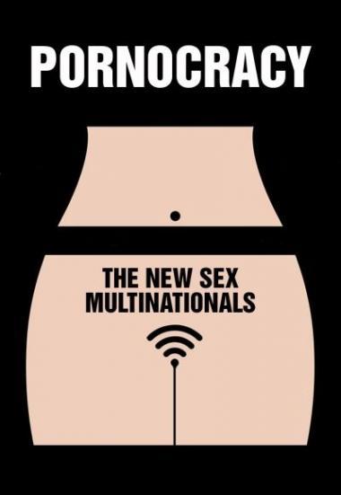 Pornocratie: Les nouvelles multinationales du sexe 2017