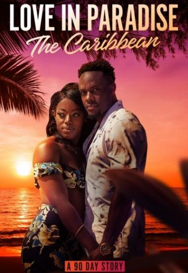 Love in Paradise: The Caribbean, A 90 Day Story 2021